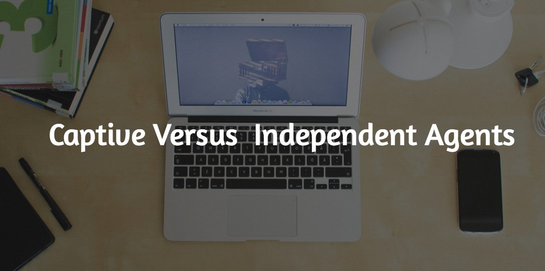 Captive vs Independent Agents