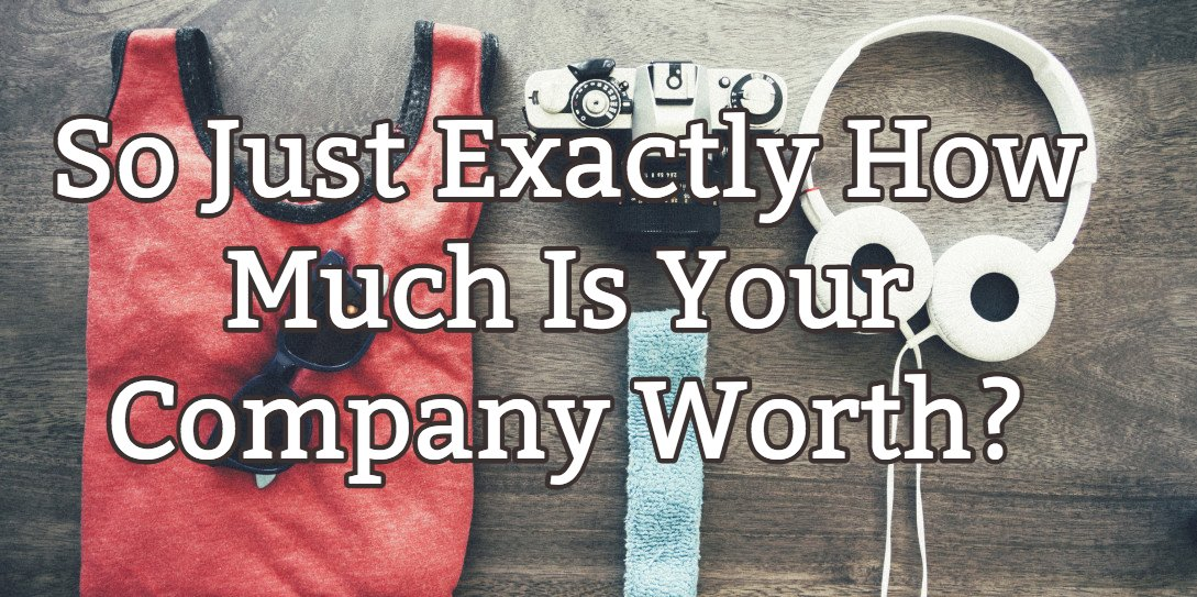 what is the value of your company
