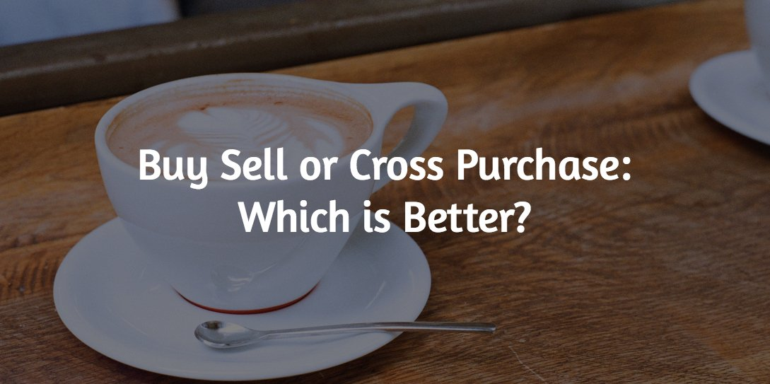 Buy Sell or Cross Purchase Plan
