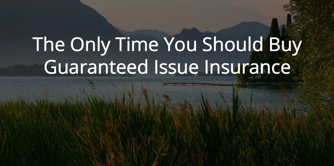 The Only Time You Should Buy Guaranteed Insurance