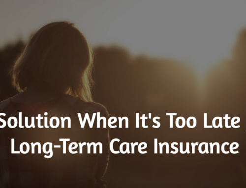 When It's Too Late for Long-Term Care Insurance