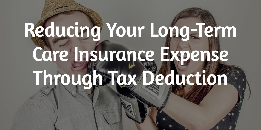 Reducing Your Long-Term Care Insurance Expense Through Tax Deduction