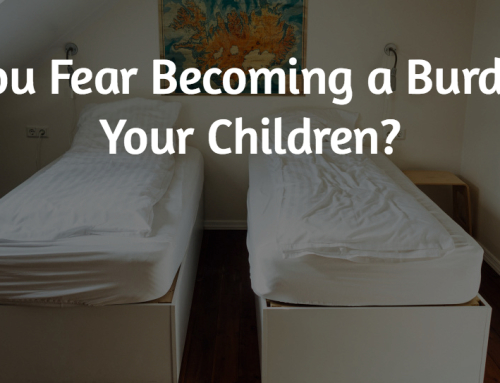 Do You Fear Becoming a Burden to Your Children?