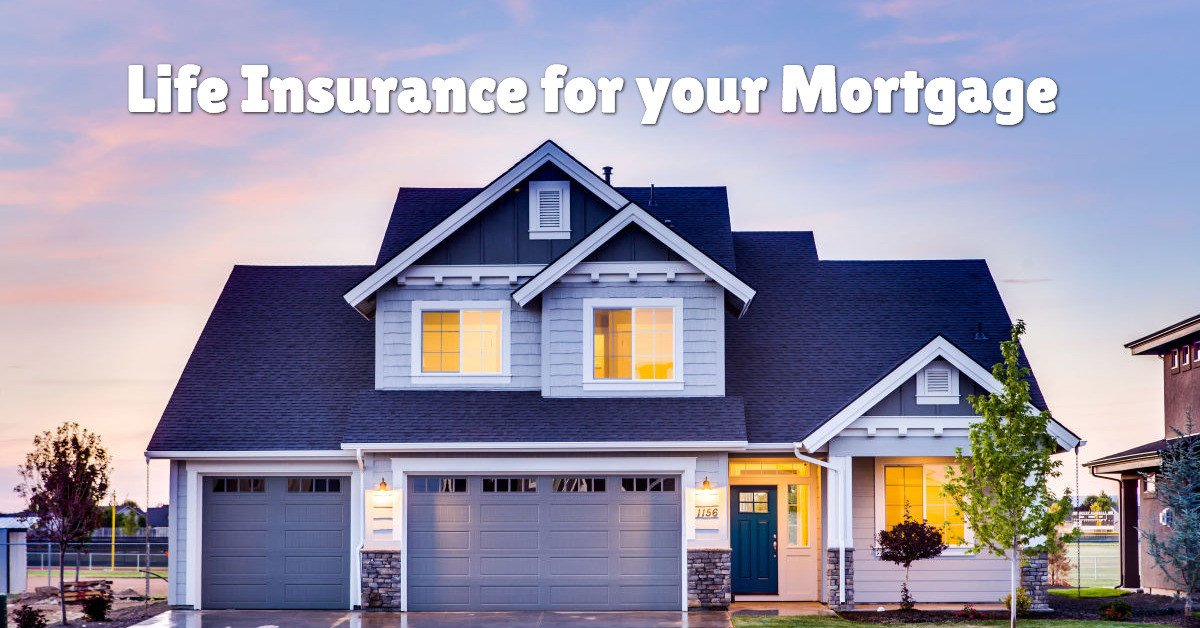 Mortgage Life Insurance and Mortgage Protection